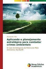 Aplicando o Planejamento Estrategico para Combater Crimes Ambientais by Bilar...