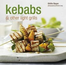Kebabs and Other Light Grills: Delicious Recipes for Every Day by Ghillie...