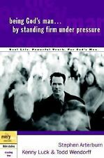 The Every Man: Being God's Man by Standing Firm under Pressure by Todd...