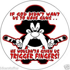 YOSEMITE SAM HE WOULDN'TA GAVE US TRIGGER FINGERS BUMPER STICKER