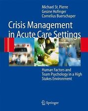 Crisis Management in Acute Care Settings: Human Factors and Team Psychology in a