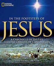In the Footsteps of Jesus : A Chronicle of His Life and the Origins of...