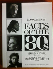 Gemma Levine's Faces of the 80's by Humphry Berkeley, Jeffrey Archer, Gemma...