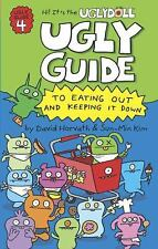 Ugly Guide to Eating Out and Keeping It Down (Uglydolls) Horvath, David, Kim, S