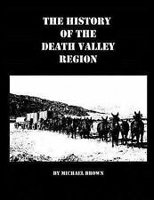 The History of the Death Valley Region by Michael Brown (2015, Paperback)