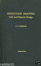 Induction Heating: Coil and System Design By Simpson 1960 - PDF on  CD