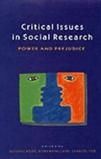 Critical Issues in Social Research: Power and Prejudice