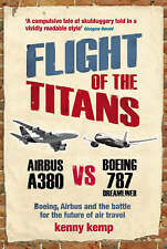 Flight Of The Titans: Boeing, Airbus and the battle fo