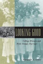 Gender Relations in the American Experience: Looking Good : College Women and...