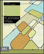 Embedded Systems Design with Platform FPGAs: Principles and Practices