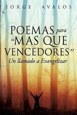 Poemas para Mas Que Vencedores by Jorge Avalos (2013, Paperback)