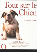 Tout Sur Le Chien - Caroline Davis