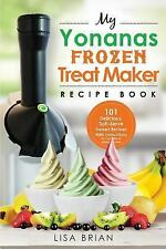 Ice Cream and Frozen Dessert Cookbooks: My Yonanas Frozen Treat Maker Recipe...