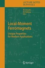 Local-Moment Ferromagnets : Unique Properties for Modern Applications 678...