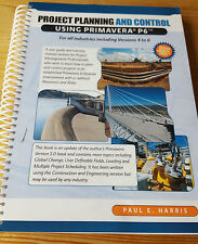 Project Planning and Control Using Primavera P6 Versions Harris, Paul E