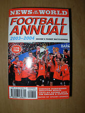 NEWS OF THE WORLD FOOTBALL ANNUAL 2003-2004 MANCHESTER UNITED WIN PREMIER LEAGUE
