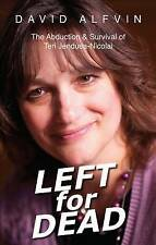 Left for Dead: The Abduction & Survival of Teri Jendusa-Nicolai by