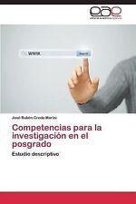 Competencias para la Investigacion en el Posgrado by Croda Marini Jose Ruben...