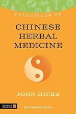 Principles of Chinese Herbal Medicine: What it is, how it works, and what it can