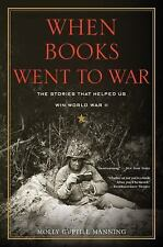 When Books Went to War : The Stories That Helped Us Win World War II by Molly...
