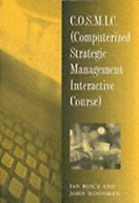 C.O.S.M.I.C. : (Computerised Strategic Management Interactive Course) by Ian...