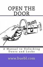 Open the Door: A Manual to Unlocking Doors and Locks by Bubl, Michael -Paperback