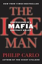 The Ice Man : Confessions of a Mafia Contract Killer by Philip Carlo (2007,...