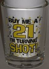 "Buy Me a 21 Im Turning Shot Drink Birthday Humor Gift Celebrate Party Glass 3"" T"