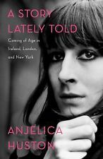 A STORY LATELY TOLD (9781451656299) - ANJELICA HUSTON (HARDCOVER) NEW