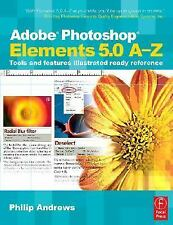 Adobe Photoshop Elements 5.0 A-Z: Tools and features illustrated ready-ExLibrary