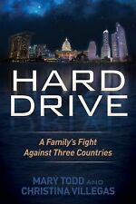 Hard Drive : A Family's Fight Against Three Countries by Mary Todd and...