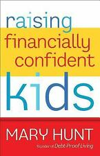 Raising Financially Confident Kids by Mary Hunt (2012, Paperback)