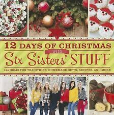 12 Days of Christmas with Six Sisters' Stuff : 144 Ideas for Traditions,...