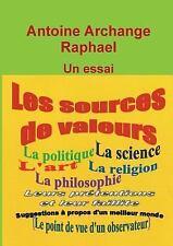 Les Sources de Valeurs by Antoine Archange Raphael (2013, Paperback)