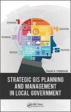 Strategic GIS Planning and Management in Local Government, David A. Holdstock