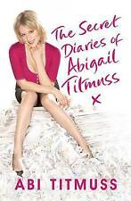 The Secret Diaries of Abigail Titmuss: How to Play the Fame Game and Come Out on