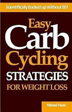Easy Carb Cycling Strategies for Weight Loss by Mirsad Hasic (2014, Paperback)
