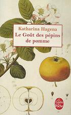 Le Goût des pépins de pomme.Katharina HAGENA.Livre de poche G007