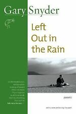 Left Out in the Rain : Poems by Gary Snyder (2005, Paperback)