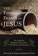 Religion in the Modern World Ser.: The Food and Feasts of Jesus : The...