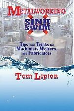 Metalworking Sink or Swim in the Machine Shop: Tips and Tricks for...