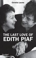 Le Dernier Amour d'Edith Piaf (Version GB) by Christie Laume (2014, Paperback)
