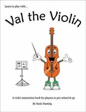 Val the Violin : A Violin Instruction Book for Players in Pre-School and Up...