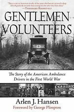 Gentlemen Volunteers: The Story of the American Ambulance Drivers in the First W