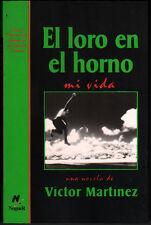 EL LORO EN EL HORNO - VICTOR MARTINEZ