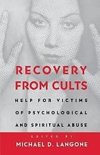 Recovery from Cults : Help for Victims of Psychological and Spiritual Abuse by M