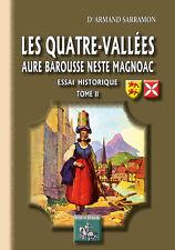 Les Quatre-Vallées Aure, Barousse, Neste, Magnoac (Tome II) - Dr Sarramon