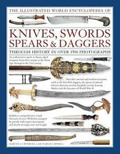 The Illustrated World Encyclopedia of Knives, Swords, Spears and Daggers :...