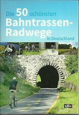 DIE 50 SCHÖNSTEN BAHNTRASSEN-RADWEGE in DEUTSCHLAND NEU SCHNÄPPCHEN 2016 220 S.