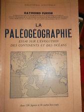 paléographie. Essai sur l'évolution des continents et des océan Raymond FURON La